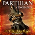 Parthian Vengeance audiobook by Peter Darman