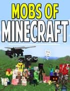 Mobs of Minecraft ebook by Aqua Apps