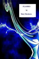 Flashes ebook by Mary Maclaren