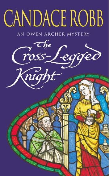 The Cross Legged Knight eBook by Candace Robb
