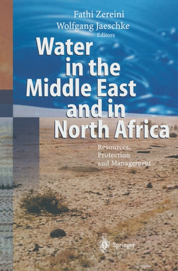 Water in the Middle East and in North Africa - Resources, Protection and Management ebook by