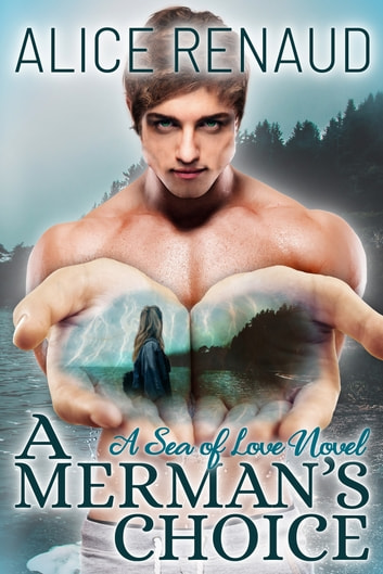A Merman's Choice ebook by Alice Renaud
