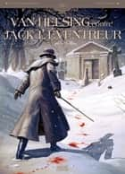 Van Helsing contre Jack l'éventreur T01 - Tu as vu le Diable ebook by Siniza Radovic, Jacques Lamontagne