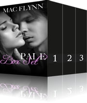 PALE Series Box Set (New Adult Romance) ebook by Mac Flynn