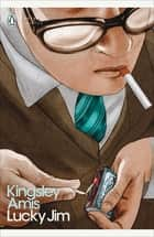 Lucky Jim ebook by Kingsley Amis, David Lodge