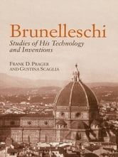 Brunelleschi: Studies of His Technology and Inventions ebook by Charles Perrault,Frank Prager