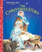 The Christmas Story ebook by Jane Werner Watson