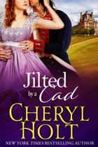 Jilted By a Cad eBook by Cheryl Holt