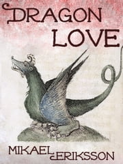 Dragon love ebook by Mikael Eriksson