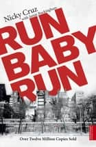 Run Baby Run ebook by Nicky Cruz, Jamie Buckingham