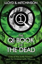 QI: The Book of the Dead ebook by John Lloyd, John Mitchinson