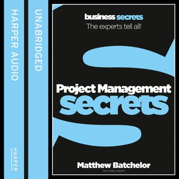 Project Management (Collins Business Secrets) audiobook by Matthew Batchelor