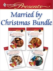 Married by Christmas Bundle - Hired: The Italian's Convenient Mistress\The Spanish Billionaire's Christmas Bride\Claimed for the Italian's Revenge\The Prince's Arranged Bride ebook by Carol Marinelli, Maggie Cox, Natalie Rivers,...