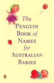 The Penguin Book of Names for Australian Babies ebook by Anon
