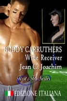 Buddy Carruthers, Wide Receiver - Edizione Italiana eBook by Jean Joachim