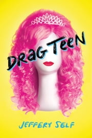 Drag Teen ebook by Jeffery Self