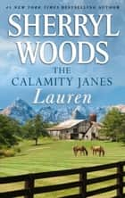 The Calamity Janes: Lauren ebook by Sherryl Woods