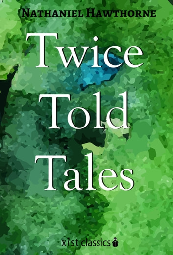 Twice Told Tales ebook by Nathaniel Hawthorne