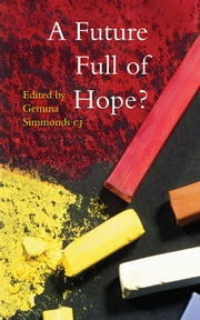 A Future Full of Hope?: What now for the Catholic church? ebook by Gemma Simmonds