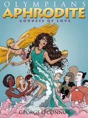 Aphrodite - Goddess of Love ebook by George O'Connor,George O'Connor