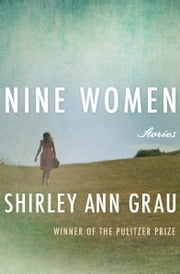 Nine Women - Stories ebook by Shirley Ann Grau