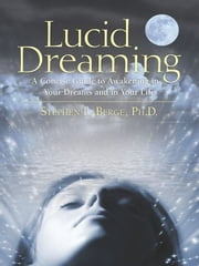 Lucid Dreaming ebook by Stephen LaBerge  PhD.
