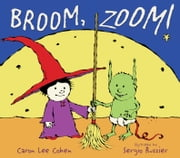 Broom, Zoom! - with audio recording ebook by Caron Lee Cohen,Sergio Ruzzier