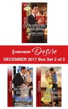 Harlequin Desire December 2017 - Box Set 2 of 2 - The Christmas Baby Bonus\Little Secrets: His Pregnant Secretary\Baby in the Making ebook by Yvonne Lindsay, Joanne Rock, Elizabeth Bevarly