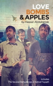 Love Bombs and Apples ebook by Hassan Abdulrazzak