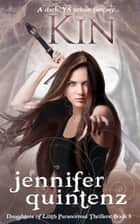 Kin - A Dark YA Urban Fantasy ebook by Jennifer Quintenz