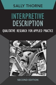 Interpretive Description - Qualitative Research for Applied Practice ebook by Sally Thorne