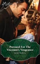 Pursued For The Viscount's Vengeance ebook by Sarah Mallory