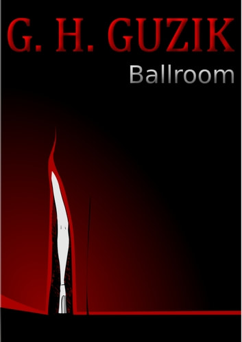 Ballroom ebook by G.H. Guzik