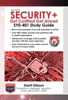 CompTIA Security+: Get Certified Get Ahead - SY0-401 Study Guide ebook by Darril Gibson