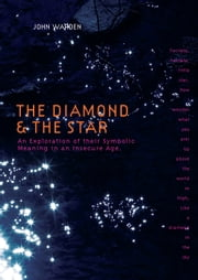 Diamond & the Star - An Exploration of Their Symbolic Meaning in an Insecure Age ebook by John Warden