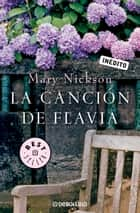 La canción de Flavia eBook by Mary Nickson