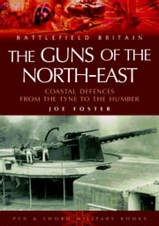 Guns of the Northeast eBook by Joe Foster