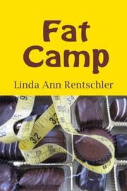 Fat Camp ebook by Linda Ann Rentschler