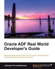 Oracle ADF Real World Developers Guide eBook by Jobinesh Purushothaman