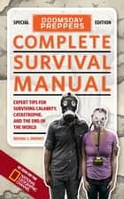 Doomsday Preppers Complete Survival Manual ebook by Michael Sweeney