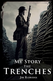 My Story: The Trenches ebook by Jim Eldridge