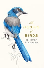 The Genius of Birds ebook by Kobo.Web.Store.Products.Fields.ContributorFieldViewModel
