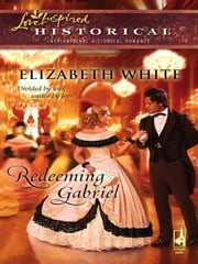 Redeeming Gabriel ebook by Elizabeth White