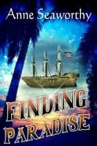 Finding Paradise (Book Two in the Love Life Series) ebook by Anne Seaworthy
