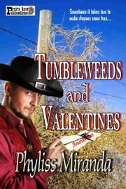 Tumbleweeds and Valentines ebook by Phyliss Miranda