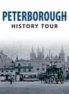 Peterborough History Tour ebook by June Bull,Vernon Bull