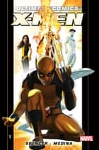 Ultimate Comics X-Men by Nick Spencer Vol. 1 ebook by Nick Spencer, Paco Medina, Carlo Barberi