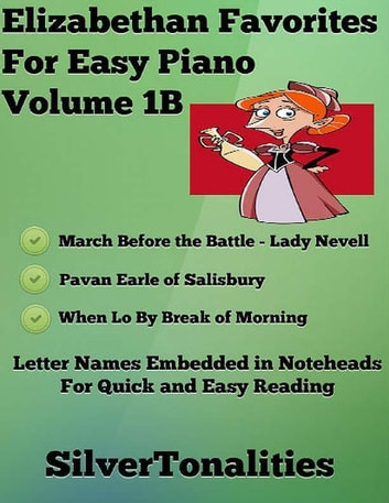 Elizabethan Favorites for Easy Piano Volume 1 B ebook by Silver Tonalities