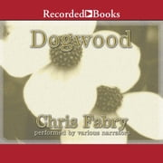 Dogwood audiobook by Chris Fabry