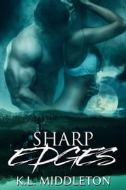 Sharp Edges ebook by K.L. Middleton
